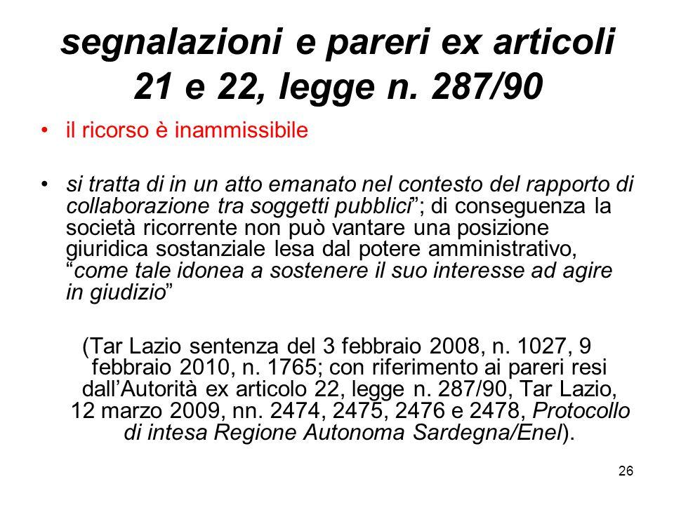 segnalazioni e pareri ex articoli 21 e 22, legge n. 287/90