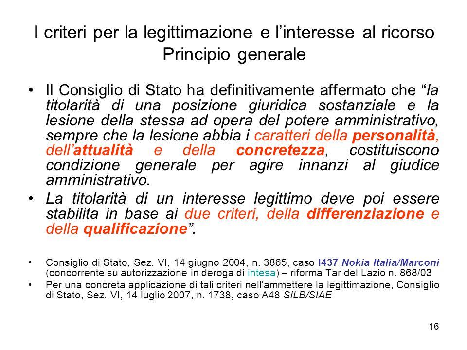 I criteri per la legittimazione e l'interesse al ricorso Principio generale