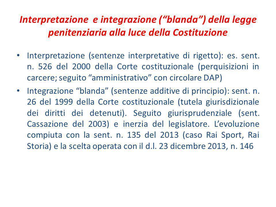 Interpretazione e integrazione ( blanda ) della legge penitenziaria alla luce della Costituzione