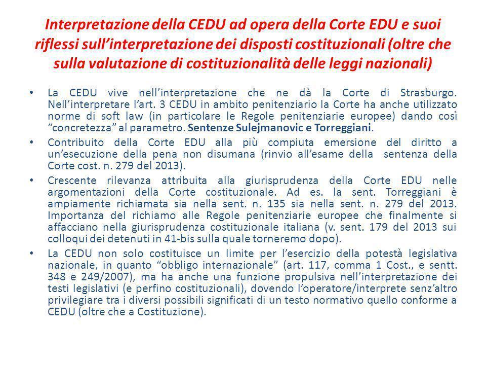 Interpretazione della CEDU ad opera della Corte EDU e suoi riflessi sull'interpretazione dei disposti costituzionali (oltre che sulla valutazione di costituzionalità delle leggi nazionali)