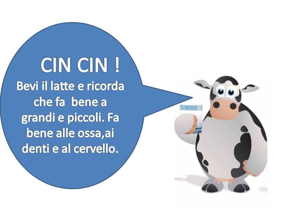 CIN CIN. Bevi il latte e ricorda che fa bene a grandi e piccoli