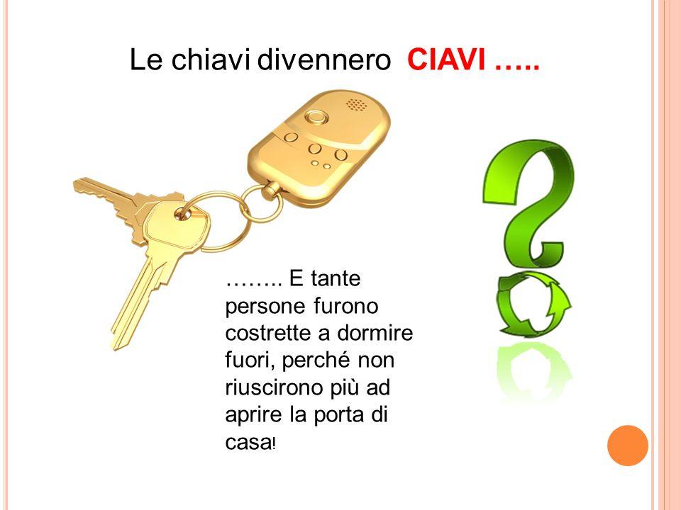 Le chiavi divennero CIAVI …..