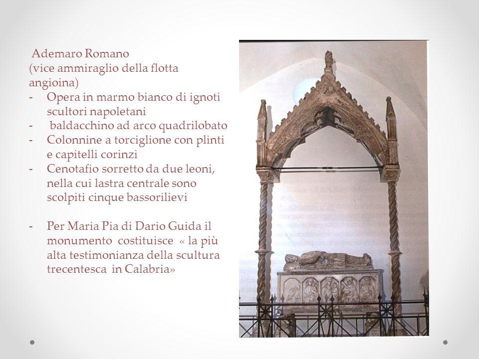 Ademaro Romano (vice ammiraglio della flotta angioina) Opera in marmo bianco di ignoti scultori napoletani.