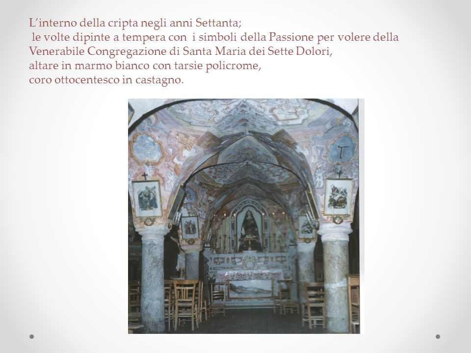 L'interno della cripta negli anni Settanta;