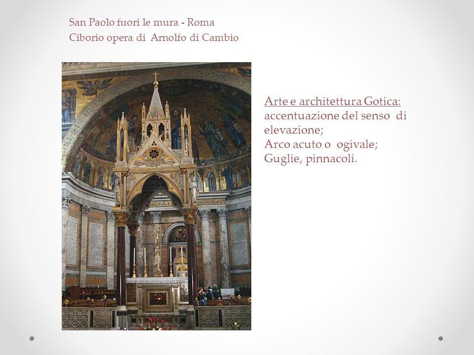 Arte e architettura Gotica: accentuazione del senso di elevazione;