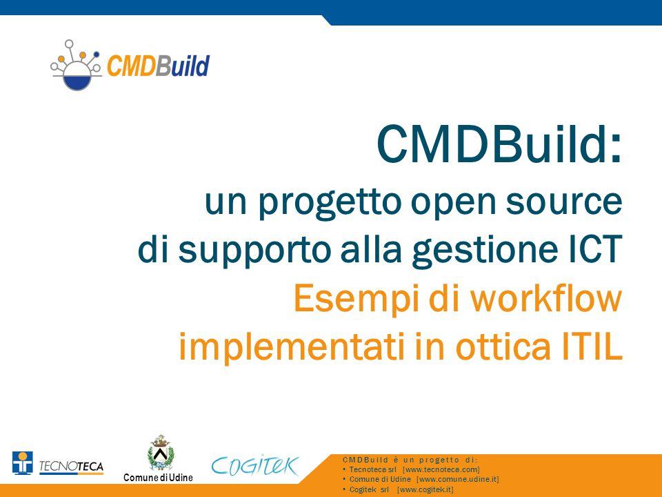 CMDBuild: un progetto open source di supporto alla gestione ICT Esempi di workflow implementati in ottica ITIL