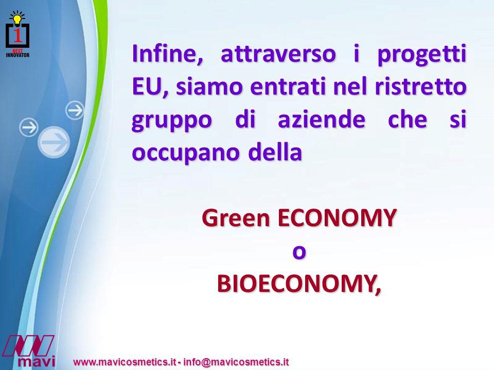Infine, attraverso i progetti EU, siamo entrati nel ristretto gruppo di aziende che si occupano della