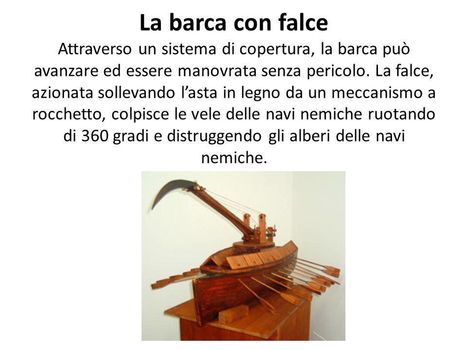 La barca con falce Attraverso un sistema di copertura, la barca può avanzare ed essere manovrata senza pericolo.