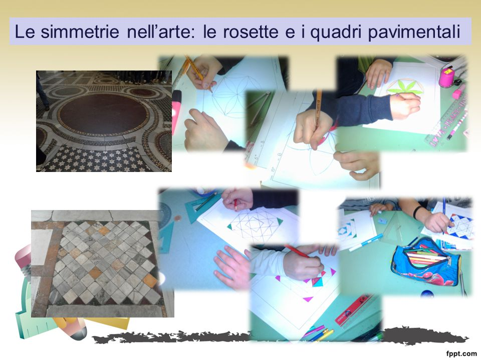 Le simmetrie nell'arte: le rosette e i quadri pavimentali