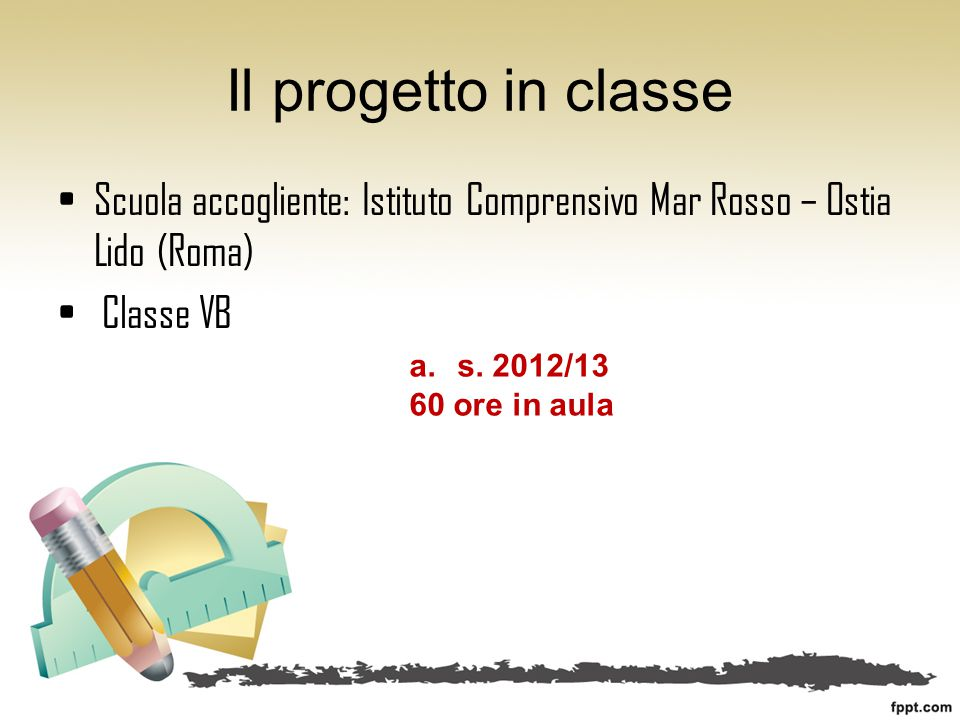 Il progetto in classe Scuola accogliente: Istituto Comprensivo Mar Rosso – Ostia Lido (Roma) Classe VB.