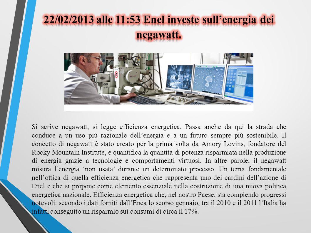 22/02/2013 alle 11:53 Enel investe sull'energia dei negawatt.