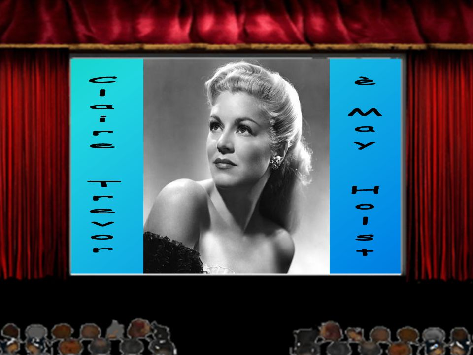 Claire Trevor nella parte di May Holst