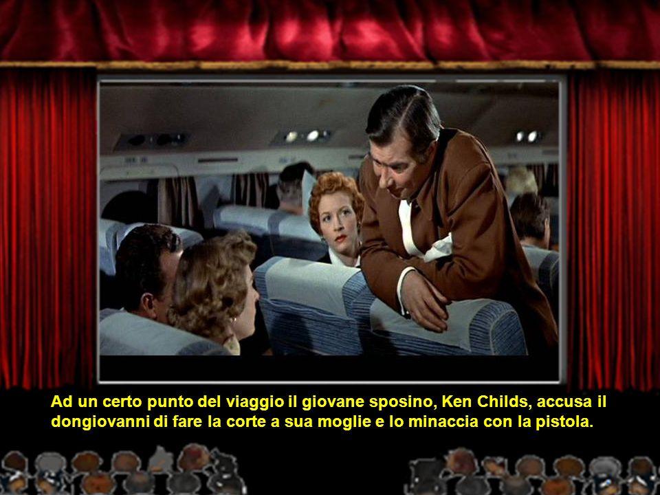 Ad un certo punto del viaggio il giovane sposino, Ken Childs, accusa il dongiovanni di fare la corte a sua moglie e lo minaccia con la pistola.