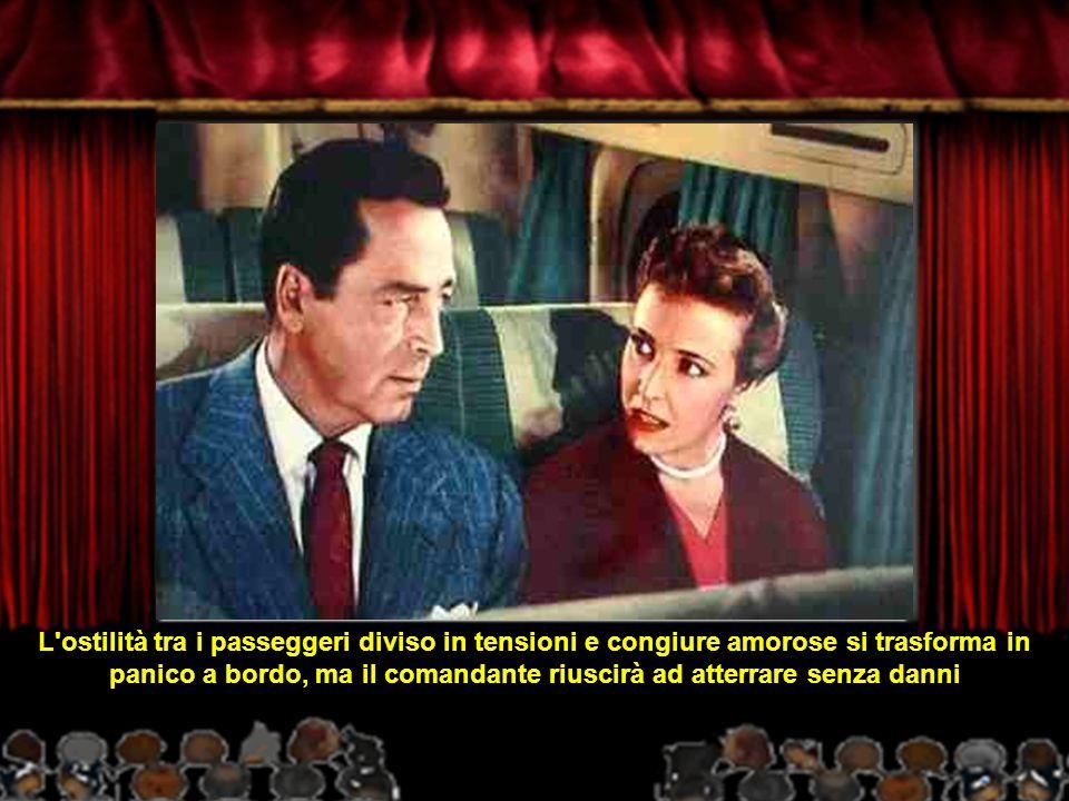 L ostilità tra i passeggeri diviso in tensioni e congiure amorose si trasforma in panico a bordo, ma il comandante riuscirà ad atterrare senza danni