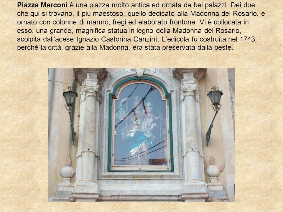 Piazza Marconi è una piazza molto antica ed ornata da bei palazzi