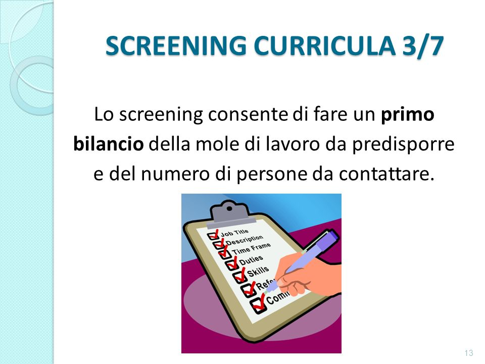 SCREENING CURRICULA 3/7 Lo screening consente di fare un primo