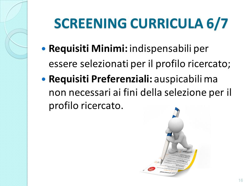 SCREENING CURRICULA 6/7 Requisiti Minimi: indispensabili per