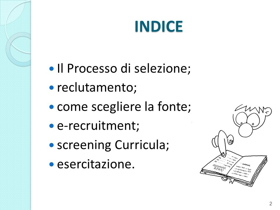 INDICE Il Processo di selezione; reclutamento;