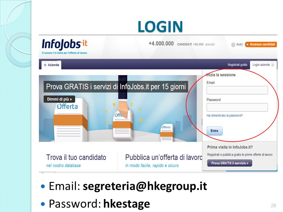 LOGIN Email: segreteria@hkegroup.it Password: hkestage