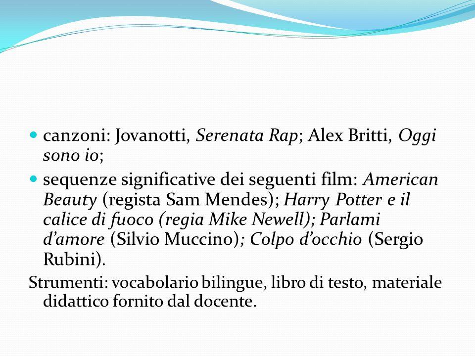 canzoni: Jovanotti, Serenata Rap; Alex Britti, Oggi sono io;