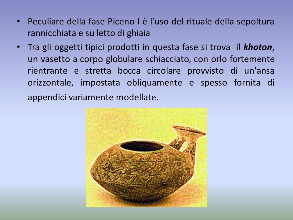 Peculiare della fase Piceno I è l'uso del rituale della sepoltura rannicchiata e su letto di ghiaia