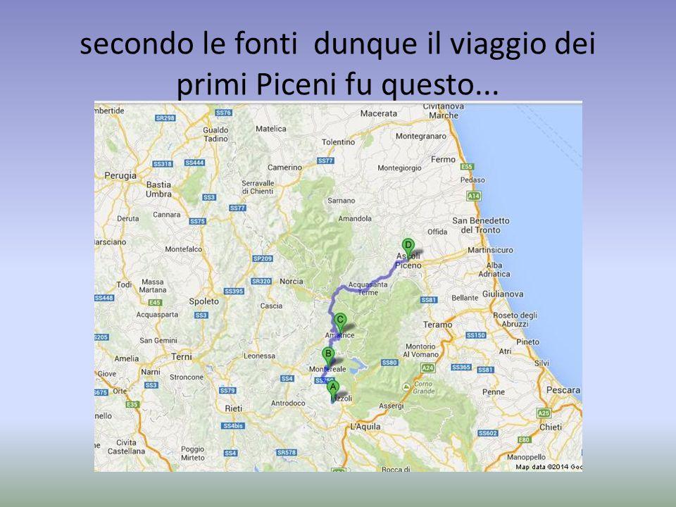 secondo le fonti dunque il viaggio dei primi Piceni fu questo...