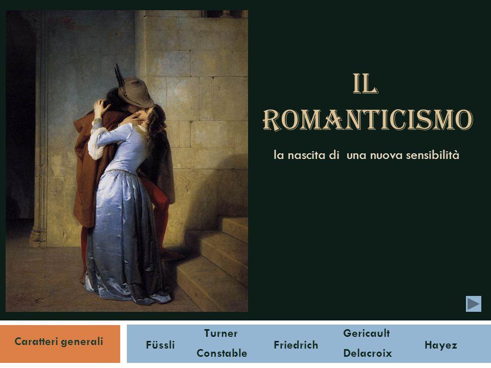 Il romanticismo la nascita di una nuova sensibilità Turner Gericault