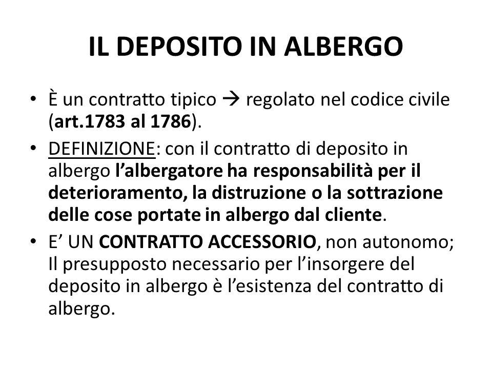 IL DEPOSITO IN ALBERGO È un contratto tipico  regolato nel codice civile (art.1783 al 1786).