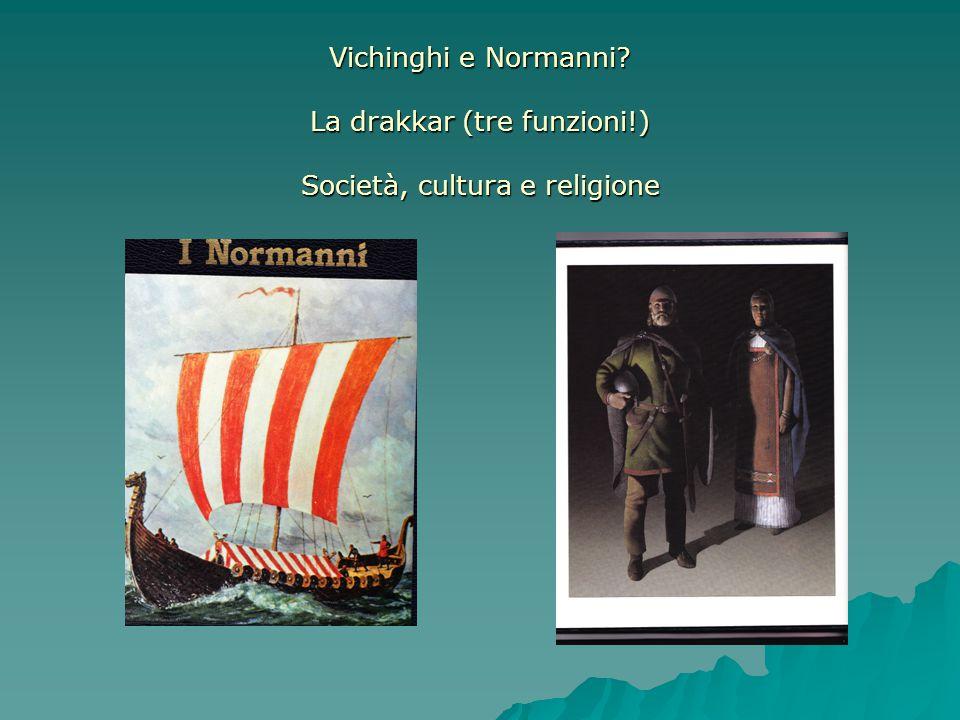 Vichinghi e Normanni. La drakkar (tre funzioni