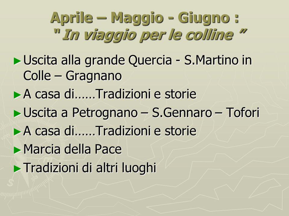 Aprile – Maggio - Giugno : In viaggio per le colline