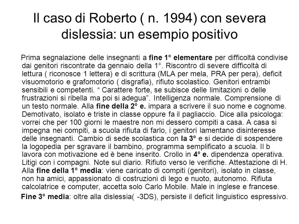 Il caso di Roberto ( n. 1994) con severa dislessia: un esempio positivo