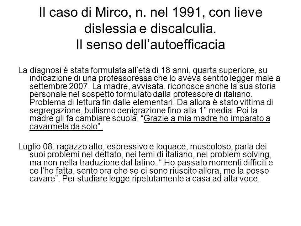 Il caso di Mirco, n. nel 1991, con lieve dislessia e discalculia
