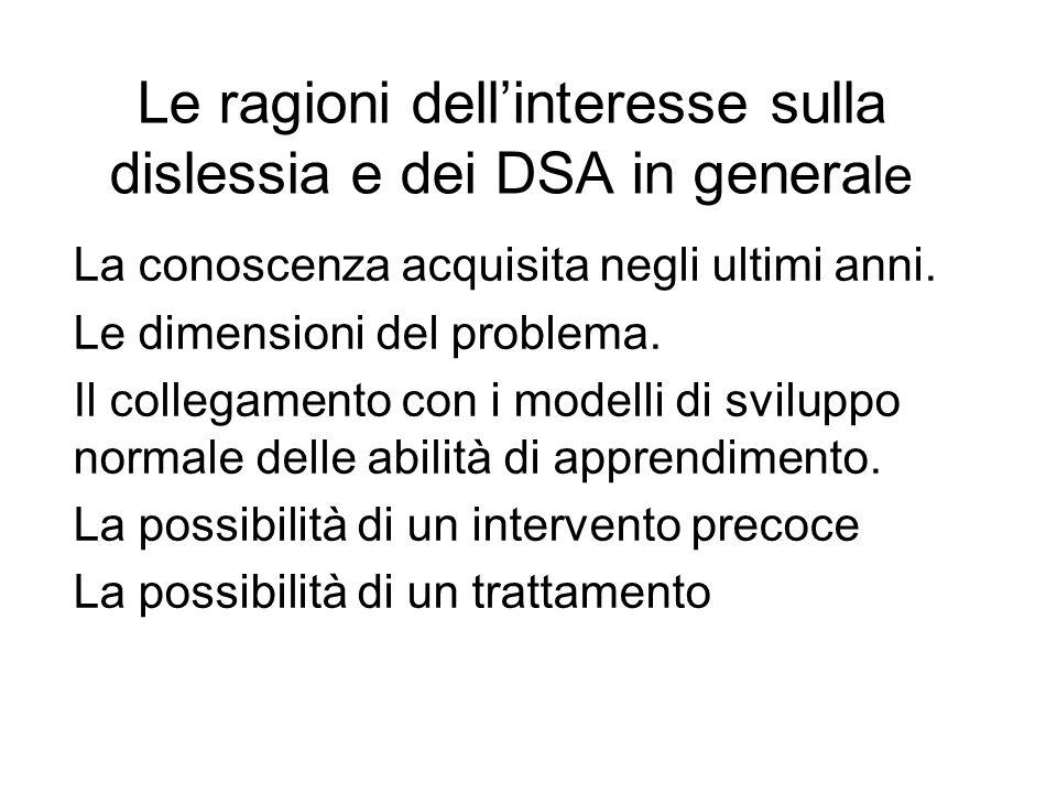 Le ragioni dell'interesse sulla dislessia e dei DSA in generale