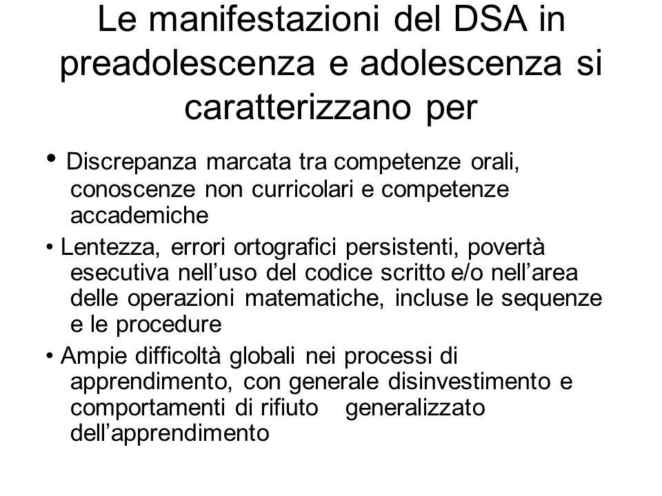 Le manifestazioni del DSA in preadolescenza e adolescenza si caratterizzano per