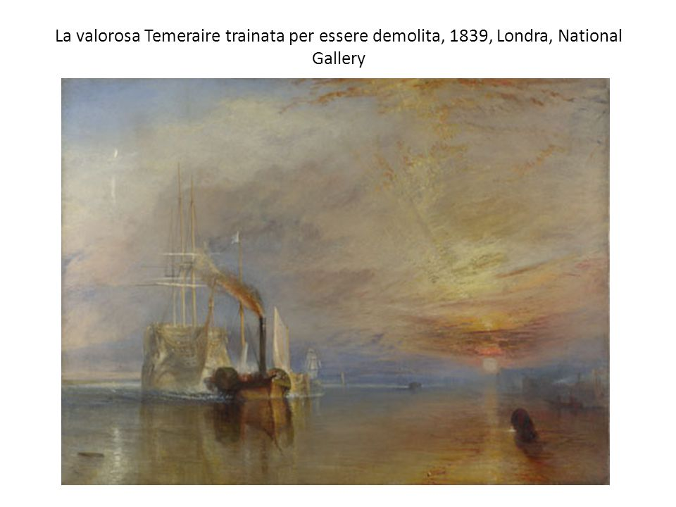 La valorosa Temeraire trainata per essere demolita, 1839, Londra, National Gallery