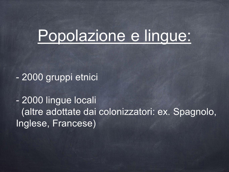Popolazione e lingue: - 2000 gruppi etnici - 2000 lingue locali