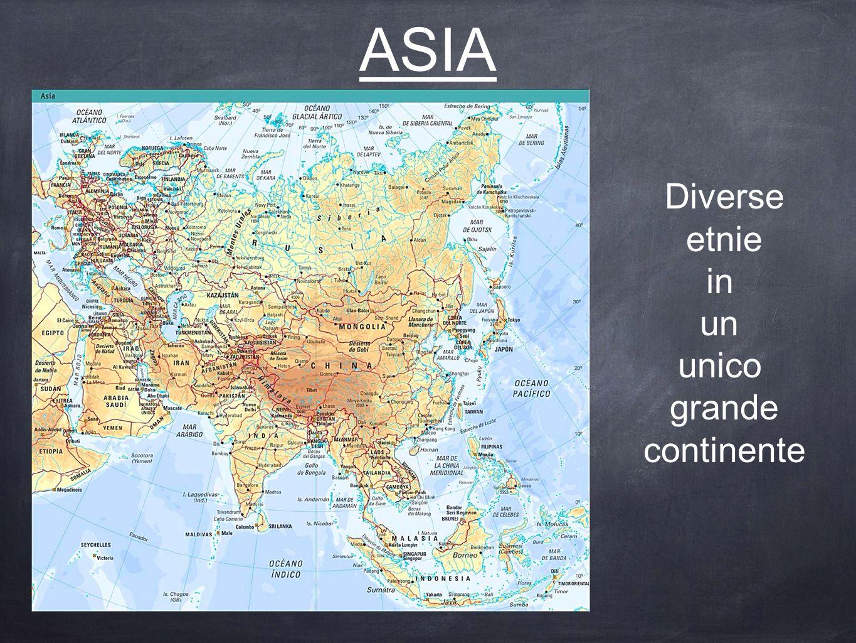 ASIA Diverse etnie in un unico grande continente