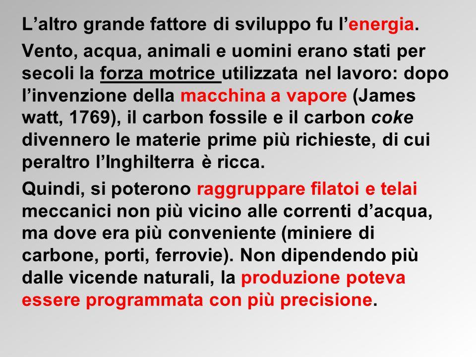 L'altro grande fattore di sviluppo fu l'energia