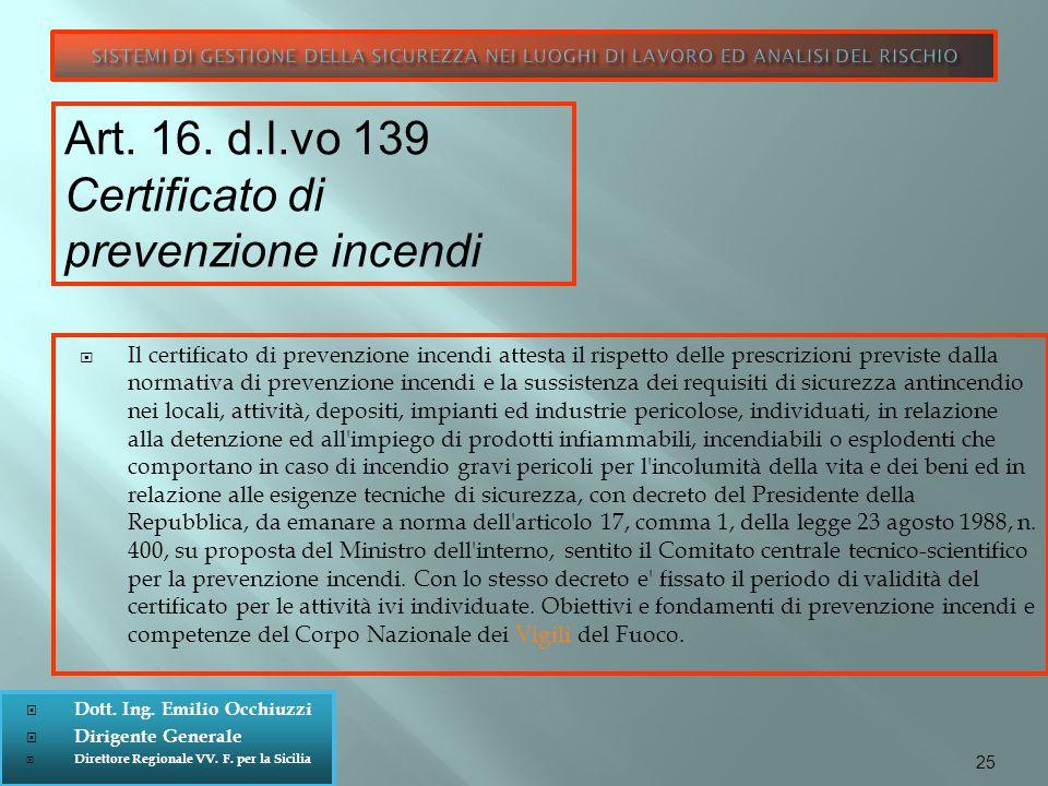 Art. 16. d.l.vo 139 Certificato di prevenzione incendi