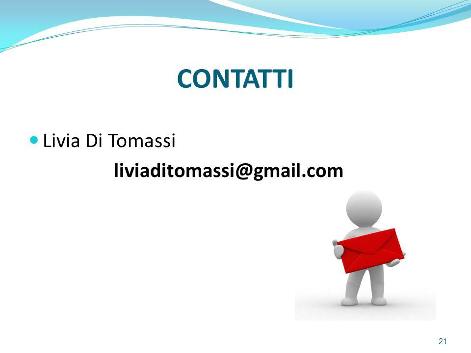 CONTATTI Livia Di Tomassi liviaditomassi@gmail.com
