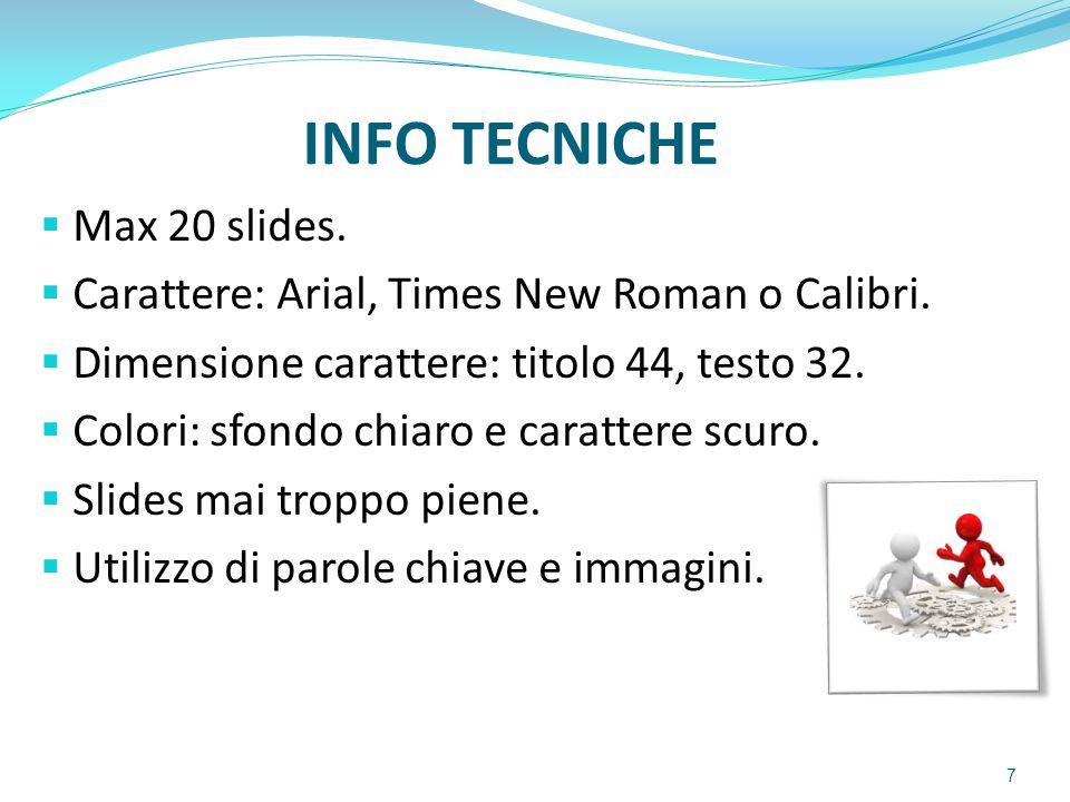 INFO TECNICHE Max 20 slides.
