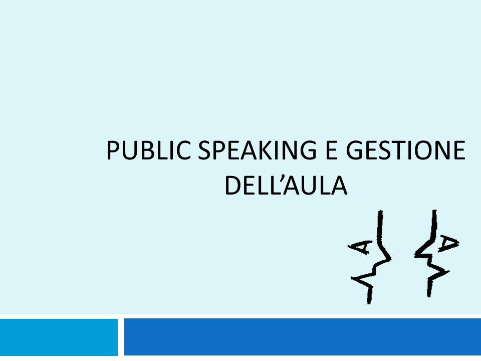 PUBLIC SPEAKING e GESTIONE DELL'AULA