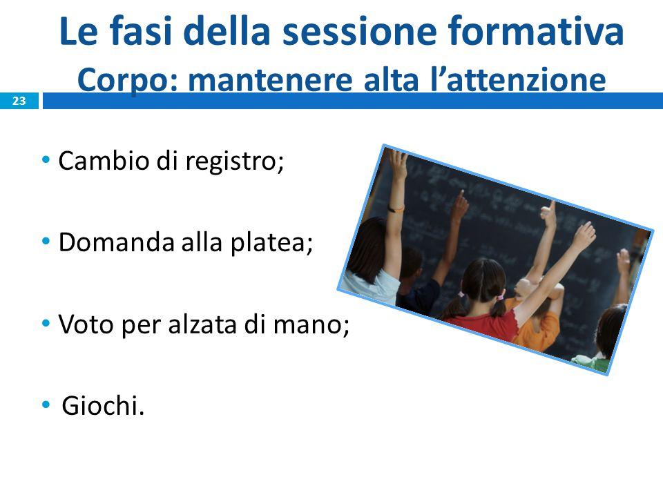 Le fasi della sessione formativa Corpo: mantenere alta l'attenzione