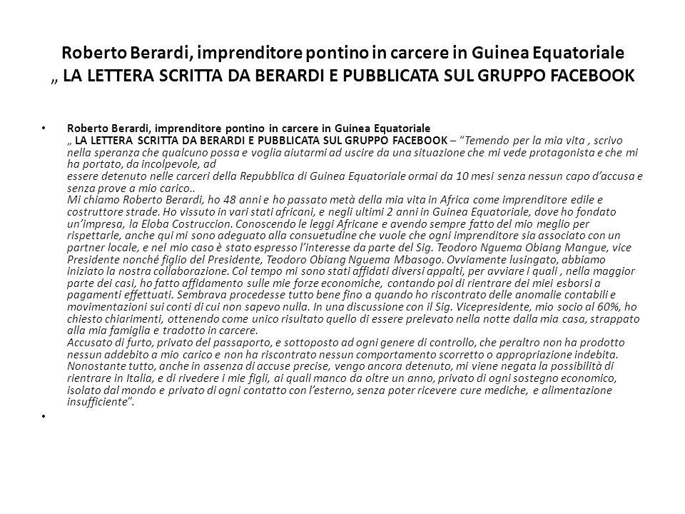 """Roberto Berardi, imprenditore pontino in carcere in Guinea Equatoriale """" LA LETTERA SCRITTA DA BERARDI E PUBBLICATA SUL GRUPPO FACEBOOK"""