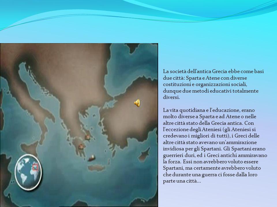 La società dell'antica Grecia ebbe come basi due città: Sparta e Atene con diverse costituzioni e organizzazioni sociali,