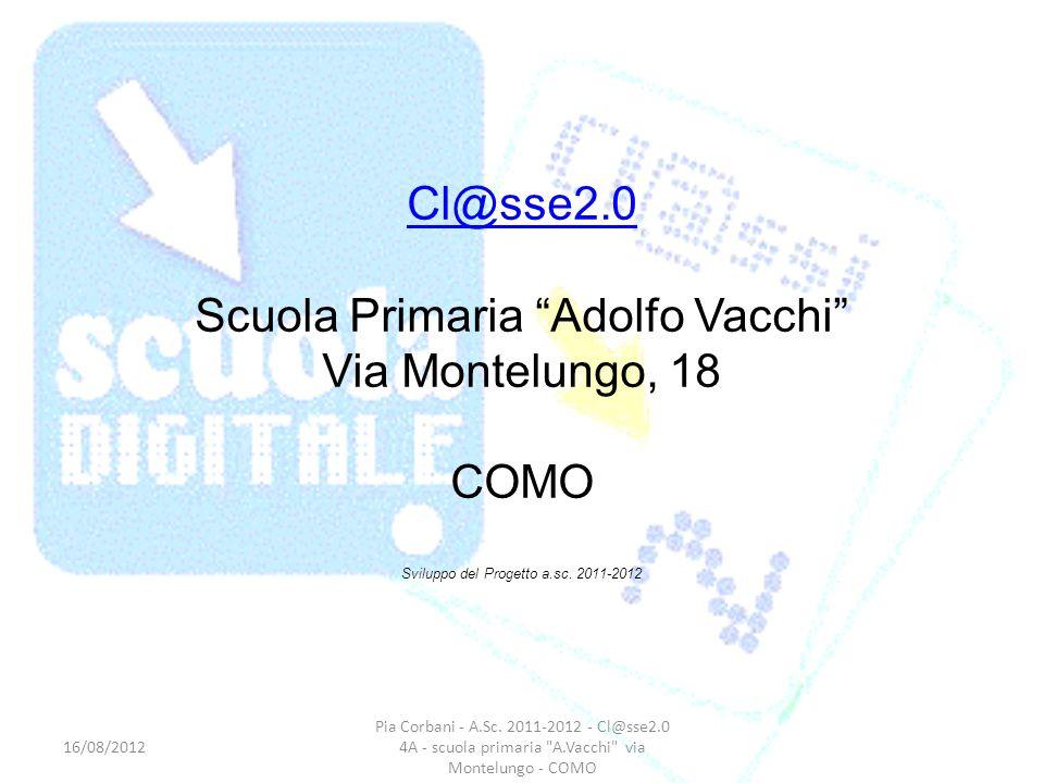 Scuola Primaria Adolfo Vacchi Via Montelungo, 18 COMO