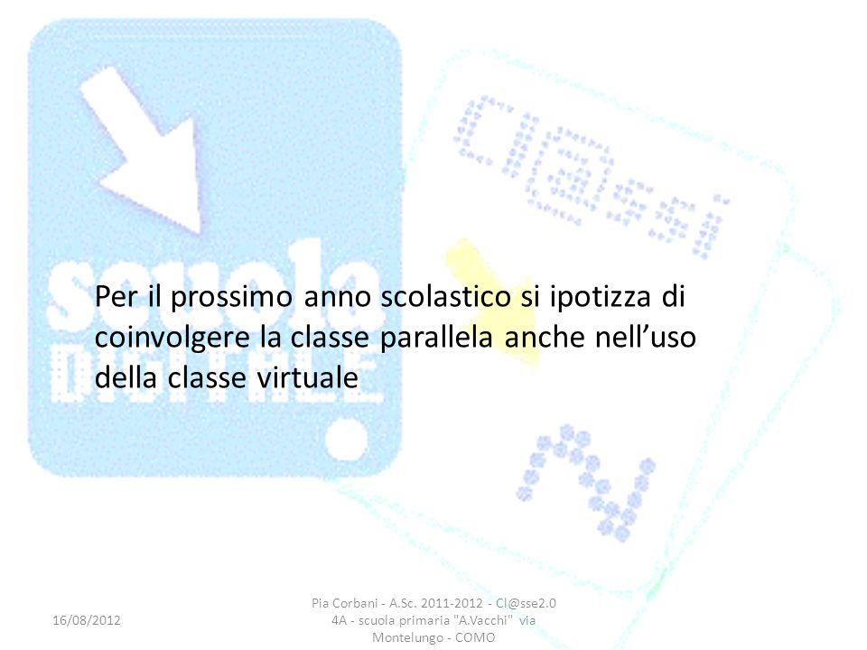 Per il prossimo anno scolastico si ipotizza di coinvolgere la classe parallela anche nell'uso della classe virtuale