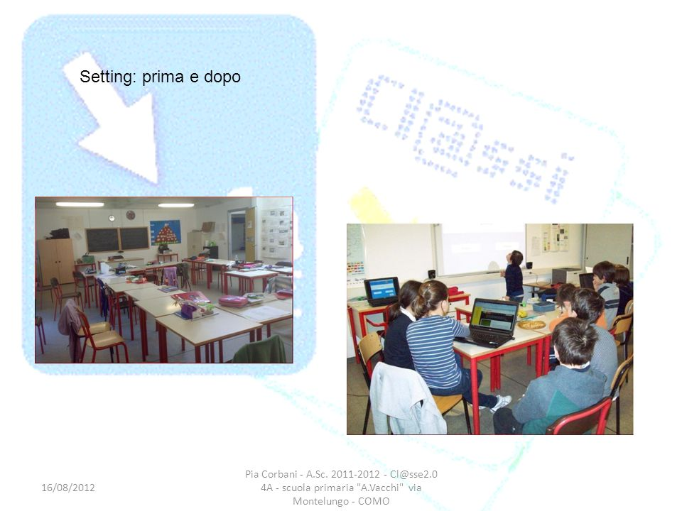 Setting: prima e dopo 16/08/2012. Pia Corbani - A.Sc.