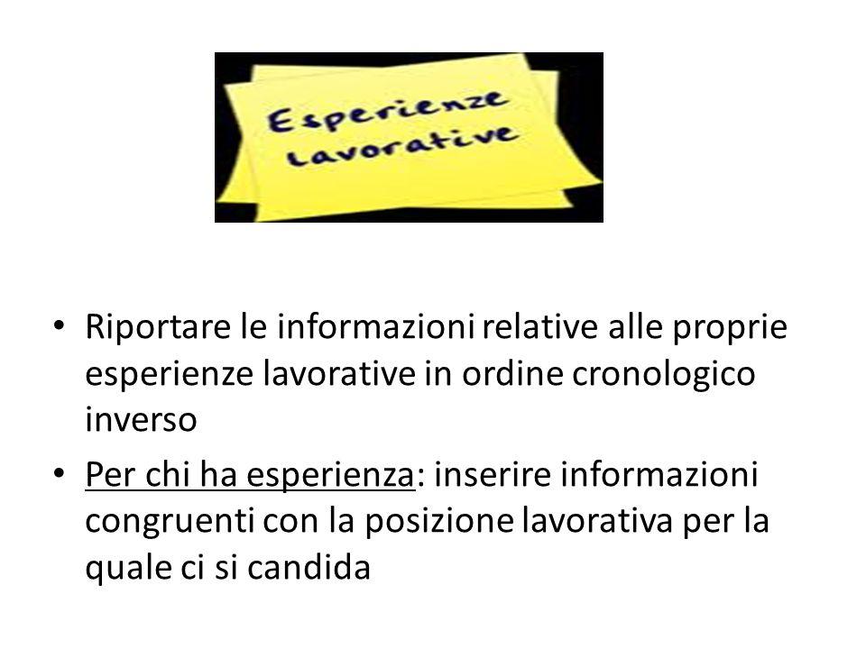 Riportare le informazioni relative alle proprie esperienze lavorative in ordine cronologico inverso