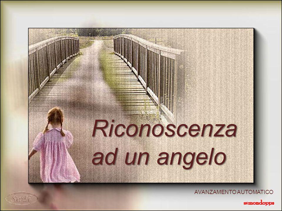 Riconoscenza ad un angelo